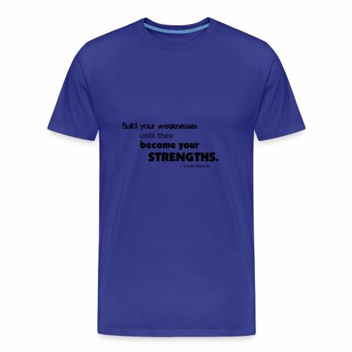 BuildYourWeaknesses - Men's Premium T-Shirt