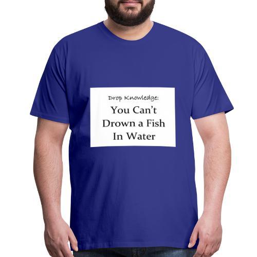 Drop Knowledge Fish - Men's Premium T-Shirt