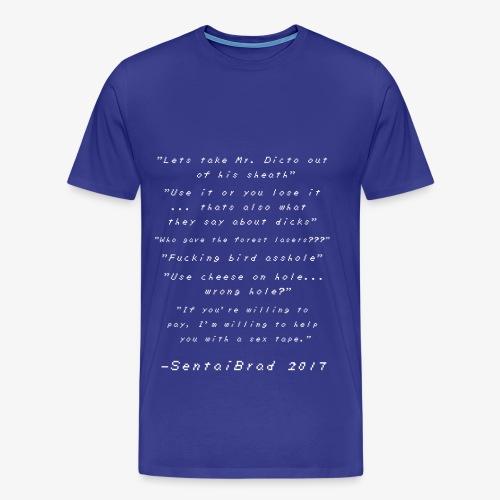SentaiBrad Quotes Shirt 2017 - Men's Premium T-Shirt