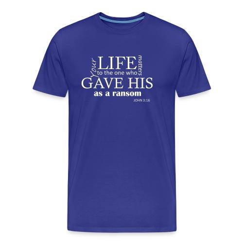 Your life matters to Jesus Christ tshirt - Men's Premium T-Shirt