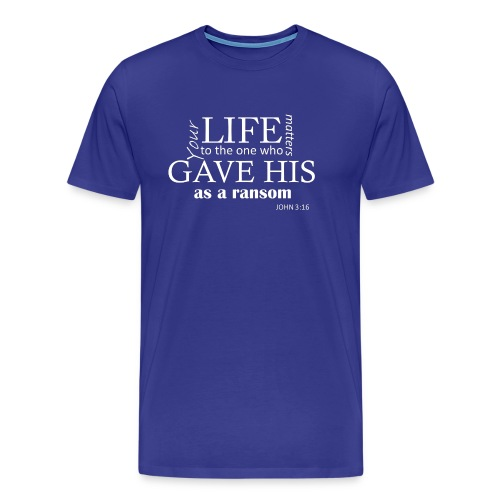 Your life matters to Jesus Christ tshirt - Men's Premium T-Shirt