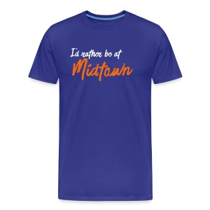 I'd Rather Be At Midtown - Men's Premium T-Shirt