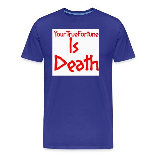 YOUR TRUE FORTUNE - Men's Premium T-Shirt