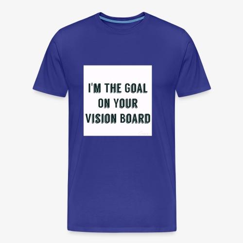 I'm YOUR goal - Men's Premium T-Shirt