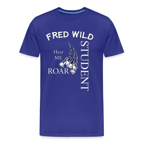 fred wild Student hear me Roar - Men's Premium T-Shirt