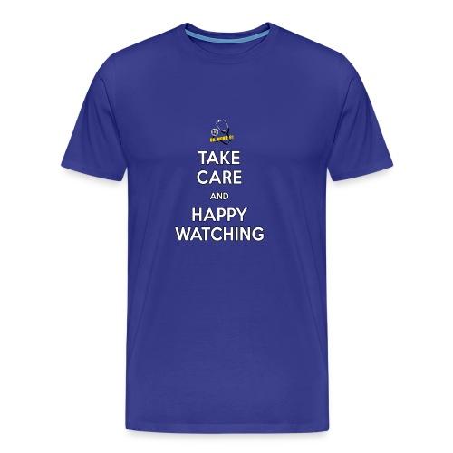 Take Care and Happy Watching Slogan - Men's Premium T-Shirt