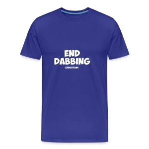 End Dabbing - Men's Premium T-Shirt