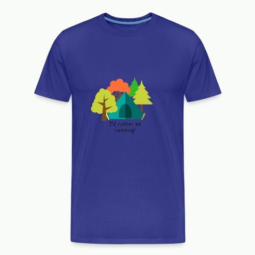 I'd rather be camping - Men's Premium T-Shirt