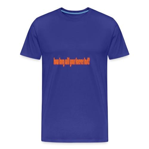 forever - Men's Premium T-Shirt