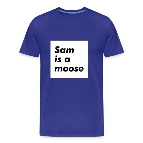 Sam is a Moose - Men's Premium T-Shirt