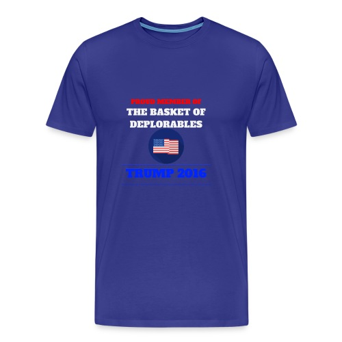 BASKET OF DEPLORABLES PROUD MEMBER TRUMP 2016 - Men's Premium T-Shirt