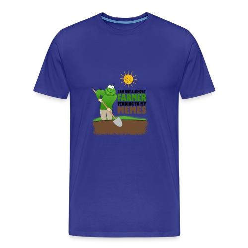 I AM BUT A SIMPLE FARMER TENDING TO MY MEMES - Men's Premium T-Shirt