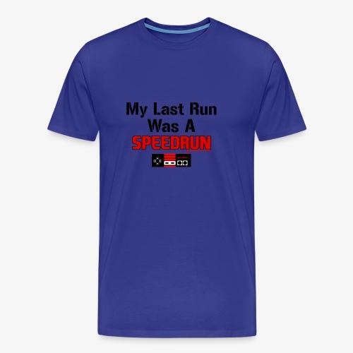 My Last Run was a Speedrun - Men's Premium T-Shirt