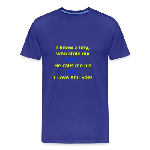 I know a boy, who stole my heart, he calls me DAD - Men's Premium T-Shirt