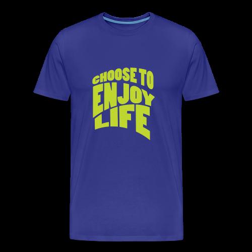 Choose to Enjoy Life - Men's Premium T-Shirt