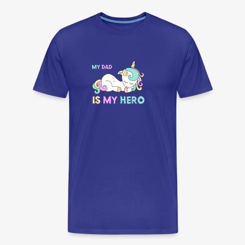 My Dad is my hero. Awesone lovely sleeping unicorn - Men's Premium T-Shirt