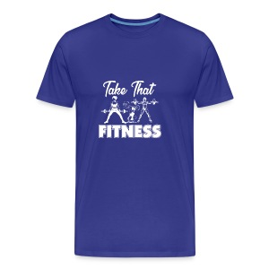 Take That Fitness is a Lifestyle - Men's Premium T-Shirt