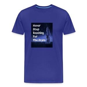 Never stop reaching for the stars - Men's Premium T-Shirt