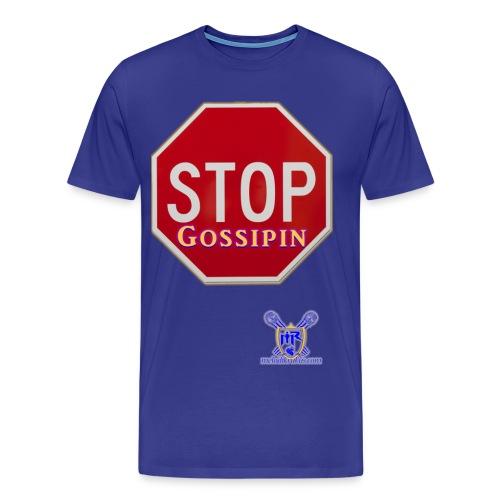 Stop Gossipin - Men's Premium T-Shirt