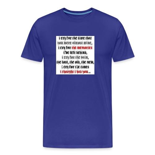 I CRY - Men's Premium T-Shirt