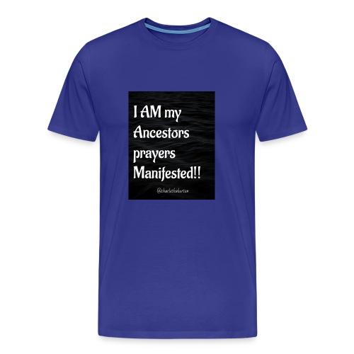 Manifested Prayers - Men's Premium T-Shirt