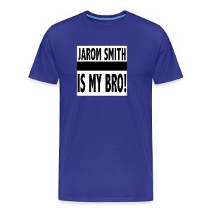 Jarom IS MY BRO shirt words - Men's Premium T-Shirt