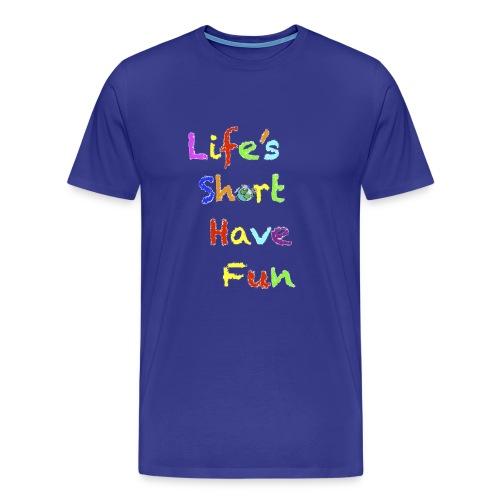 Life's Short Have Fun Moto Shirt - Men's Premium T-Shirt