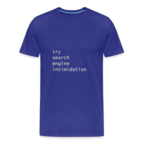 search engine intimidation - Men's Premium T-Shirt