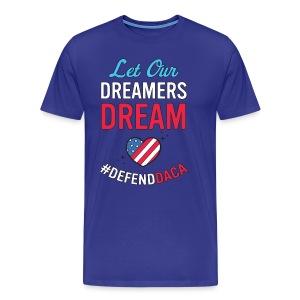 Defend DACA Shirt Let Dreamers Dream Act Protest - Men's Premium T-Shirt