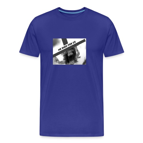 He died for us - Men's Premium T-Shirt
