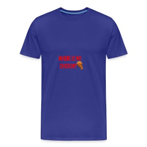 Where My Chicken? - Men's Premium T-Shirt