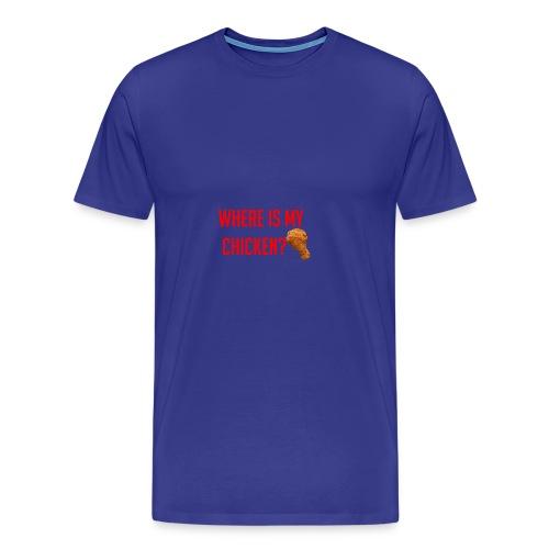 Where My Chicken? - Men's Premium T-Shirt