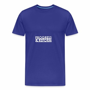 Progress and Reform - Men's Premium T-Shirt