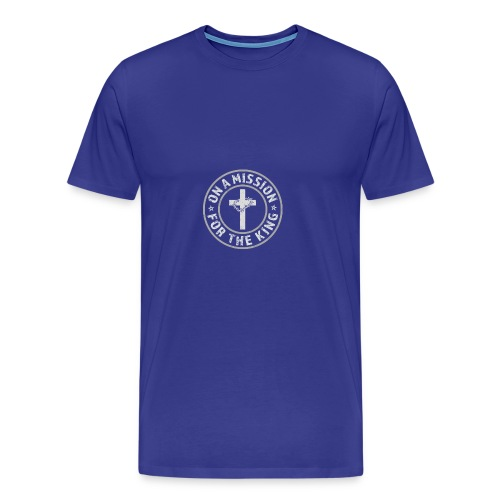 On A Mission For The King (light lettering) - Men's Premium T-Shirt