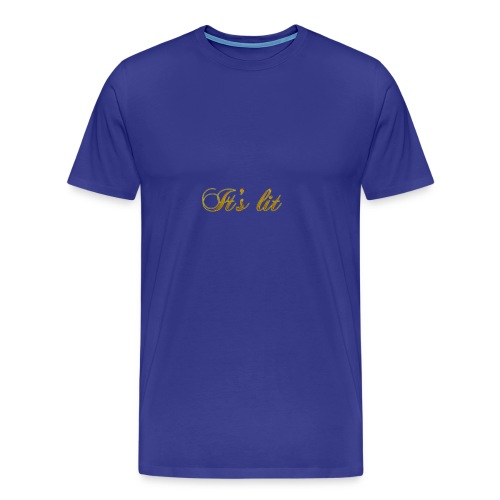 Cool Text Its lit 269601245161349 - Men's Premium T-Shirt