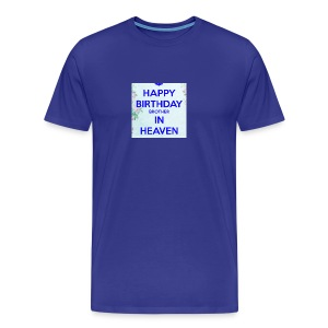 Happy Birthday Brother in Heaven - Men's Premium T-Shirt