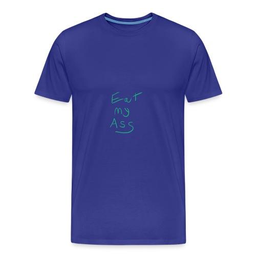 Eat My Ass Phone Case - Men's Premium T-Shirt