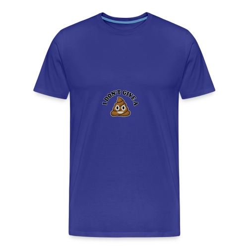 i don't give #*&%$ - Men's Premium T-Shirt