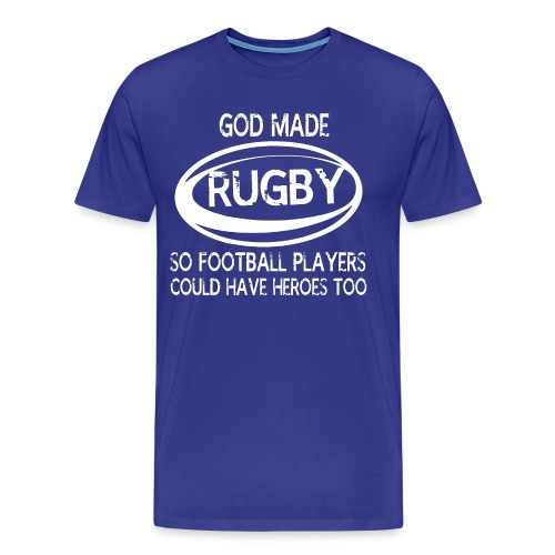 GOD MADE RUGBY SHIRTS - Men's Premium T-Shirt