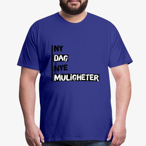 Ny dag, nye muligheter official merch - Men's Premium T-Shirt