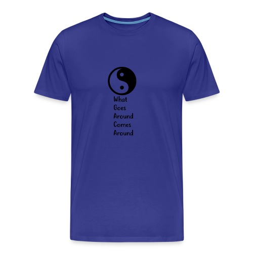 Karma - What Goes Around Comes Around - Men's Premium T-Shirt