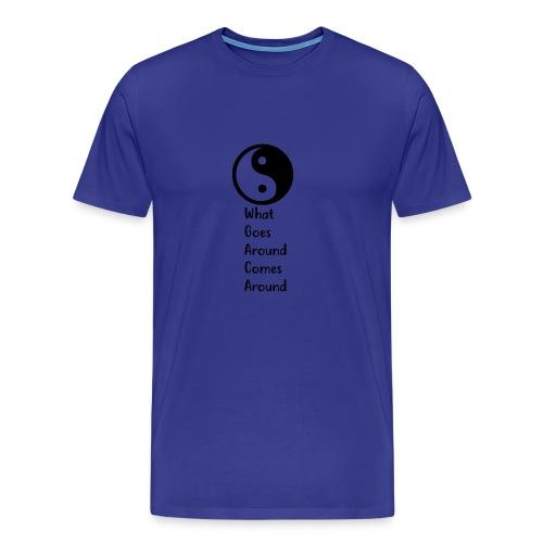 Karma - What Goes Around Comes Around - Men's Premium T-Shirt