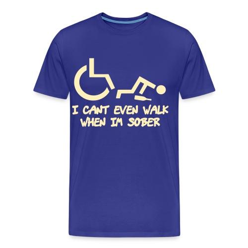 A wheelchair user also can't walk when he is sober - Men's Premium T-Shirt