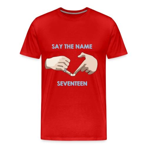 say the name seventeen 1500x1500 png - Men's Premium T-Shirt