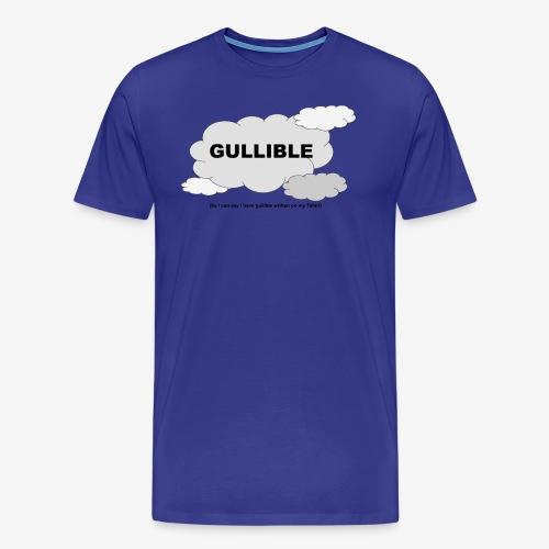 Gullible Tshirt - Men's Premium T-Shirt