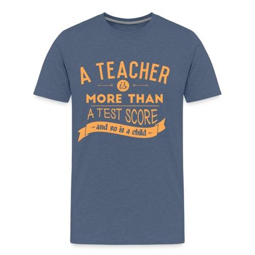 More Than a Test Score Women's T-Shirts - Men's Premium T-Shirt
