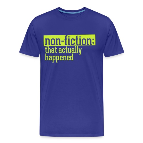 non fiction.png - Men's Premium T-Shirt