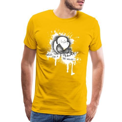 well yes I'm a freak... so what? - Men's Premium T-Shirt