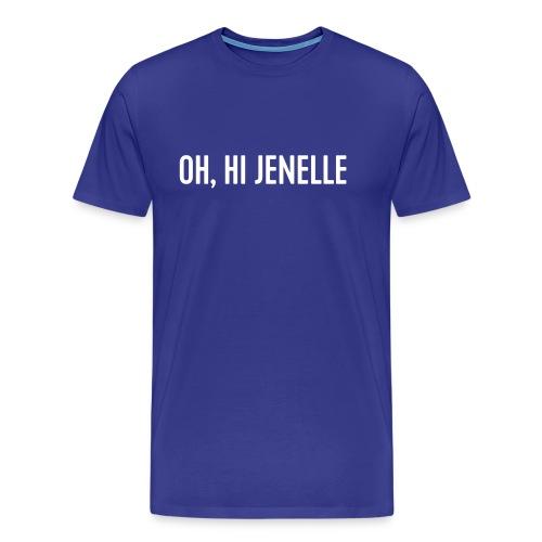 Oh, Hi Jenelle - Men's Premium T-Shirt