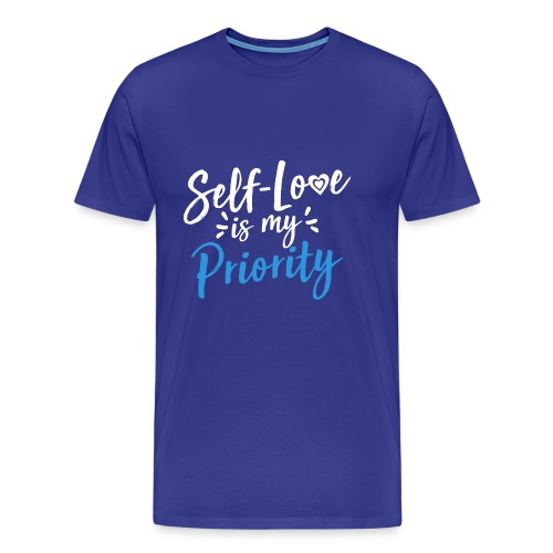 Self-Love is My Priority Shirt Design - Men's Premium T-Shirt